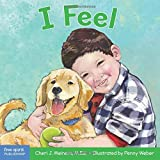 img - for I Feel: A book about recognizing and understanding emotions (Learning About Me & You) book / textbook / text book