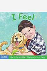 I Feel: A book about recognizing and understanding emotions (Learning About Me & You) Board book