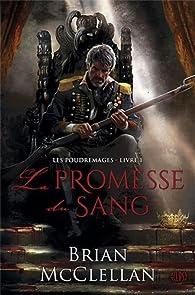 Les Poudremages, tome 1 : La promesse du sang par Brian McClellan
