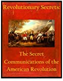 Revolutionary Secrets: the Secret Communications of the American Revolution, United States United States National Security Agency, 149922513X