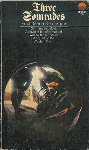 Three Comrades ( First Sphere Books Edition )