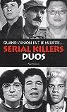 Serial killers duos : Quand l'union fait le meurtre... par Roland