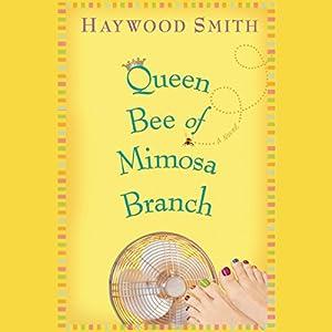 Queen Bee of Mimosa Branch Audiobook