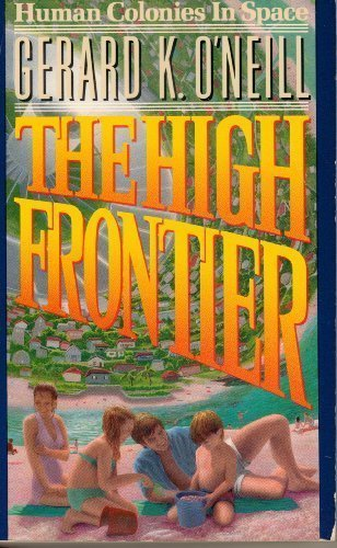High Frontier: Human Colonies in Space