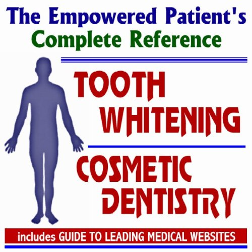 Read Online 2010 Empowered Patient's Complete Reference to Cosmetic Dentistry and Tooth Whitening (Two CD-ROM Set) pdf
