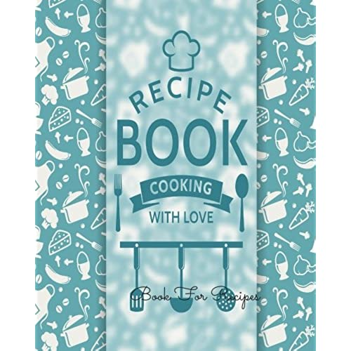 Recipe Keeper, Organizer To Write In, Storage For Your Family Recipes.  Blank Book. Empty Fill In Cookbook Template 8 By 10in 100 Pages
