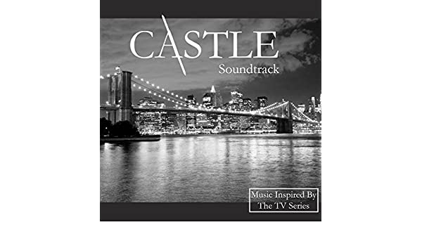 Castle Soundtrack (Music Inspired by the TV Series) by The