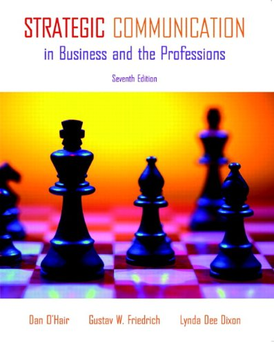 Strategic Communication in Business and the Professions (7th Edition)