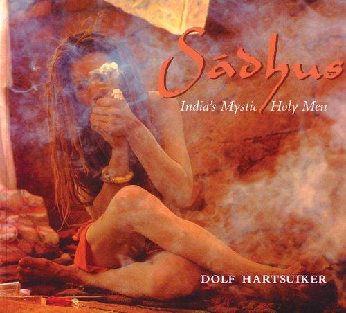 Sadhus: India's Mystic Holy Men