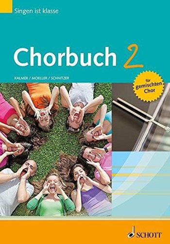 Chorbuch 2: Singen ist klasse. Band 2. gemischter Chor (SATB) und andere gemischte Besetzungen. Chorbuch.