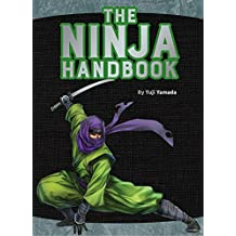 The Ninja Handbook: From training and tools to history and heroes