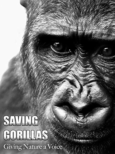 - Saving Gorillas - Giving Nature a Voice