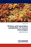 Primary and Secondary Metabolites of Marine MacRoalgae, Emad Shalaby, 3659172286
