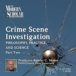 The Modern Scholar: Crime Scene Investigation, Part II