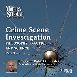 The Modern Scholar: Crime Scene Investigation, Part II Lecture
