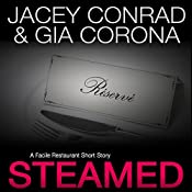 Steamed: A Facile Restaurant Short Story | Jacey Conrad, Gia Corona