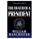 The Death of a President, William Manchester, 0877957584