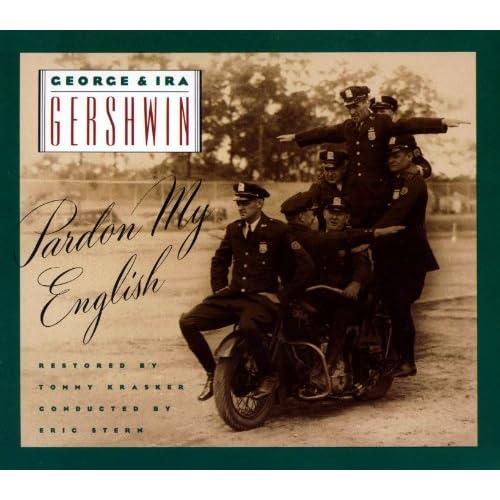George & Ira Gershwin: Pardon My English