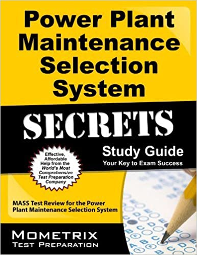 Power Plant Maintenance Selection System Secrets Study Guide: MASS Test Review for the Power Plant Maintenance Selection System by MASS Exam Secrets Test Prep Team (2013-02-14)