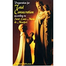 Preparation for Total Consecration by St. Louis Marie de Montfort (2008-01-01)