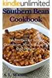 Southern Bean Cookbook: 240 Recipes for Soups, Casseroles, Meals, Salads & Side Dishes! (Southern Cooking Recipes Book 31)
