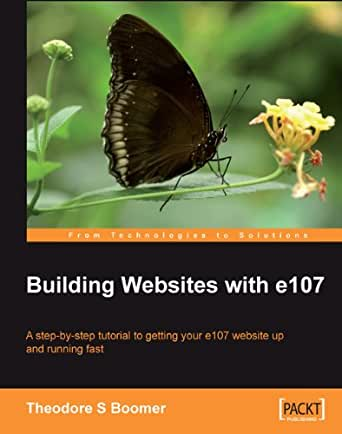 Building Websites with e107: A Step by Step Tutorial to Getting Your