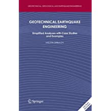 Geotechnical Earthquake Engineering: Simplified Analyses with Case Studies and Examples