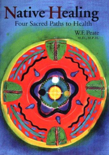 Native Healing: Four Sacred Paths to Health (Native American Healing Herbs)