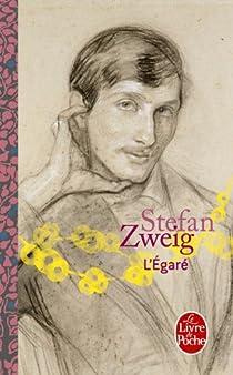 L'Egaré  par Zweig
