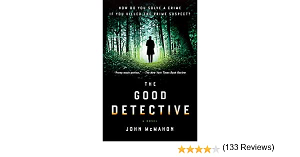 The Good Detective (A P.T. Marsh Novel Book 1) (English Edition) eBook: McMahon, John: Amazon.es: Tienda Kindle