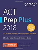 img - for ACT Prep Plus 2018: 5 Practice Tests + Proven Strategies + Online (Kaplan Test Prep) book / textbook / text book