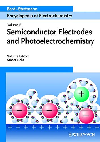 - Semiconductor Electrodes and Photoelectrochemistry ,Encyclopedia of Electrochemistry, Vol. 6