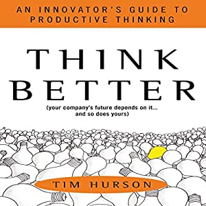 Think Better: An Innovator's Guide to Productive Thinking Hörbuch