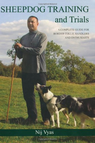 Sheepdog Training and Trials: A Complete Guide for Border Collie Handlers and (Border Collies In Action)