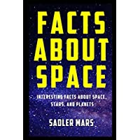 Facts about Space: Interesting Facts about Space, Stars, and Planets (Facts about Stuff)