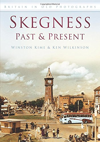 Skegness Past & Present (Britain in Old Photographs (History Press)) ebook