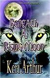 Beneath a Rising Moon, Keri Arthur, 1893896382