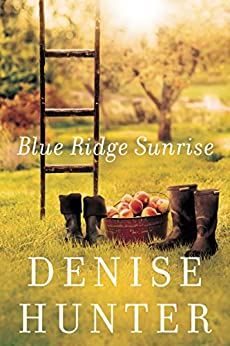 Blue Ridge Sunrise (A Blue Ridge Romance) by [Hunter, Denise]