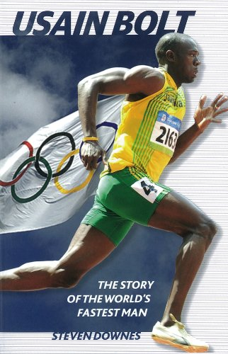 Usain Bolt: The Story of the World's Fastest Man (Usain Bolt Fastest Man In The World)