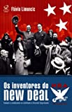 Os Inventores do New Deal