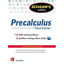 Schaum's Outline of Precalculus, 3rd Edition: 738 Solved Problems + 30 Videos (Schaum's Outlines)