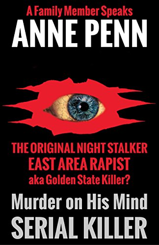 Murder On His Mind The Case of The Original Night Stalker aka East Area Rapist - A Family Member - The Originals Serial