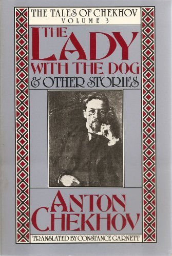 The Lady With the Dog and Other Stories: The Tales of Chekhov (Short Stories) by Chekhov, Anton Pavlovich (1984) Paperback
