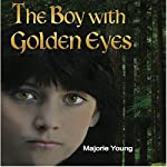 The Boy with Golden Eyes   Marjorie Young