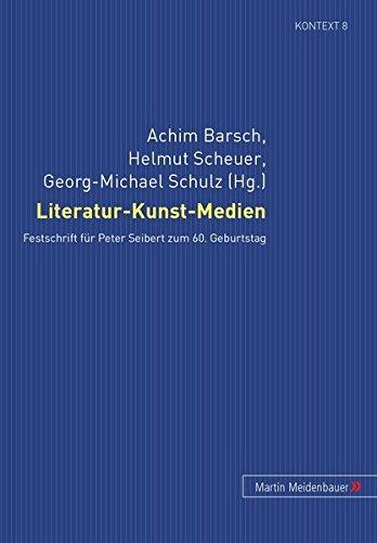 literatur-kunst-medien-festschrift-fr-peter-seibert-zum-60-geburtstag-kontext-beitrge-zur-geschichte-der-deutschsprachigen-literatur