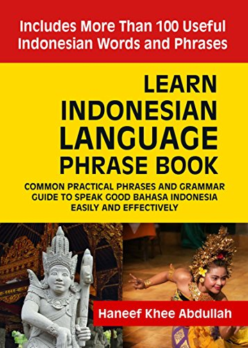 Learn Indonesian language Phrase Book: Common practical phrases and grammar guide to speak good Bahasa Indonesia easily and - Speak Indonesia