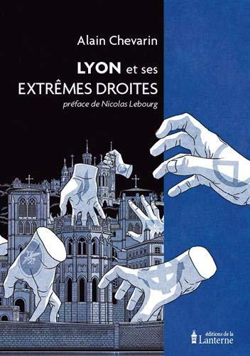 Couverture de Lyon et ses extremes droites