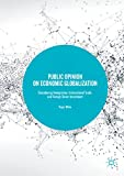 Public Opinion on Economic Globalization: Considering Immigration, International Trade, and Foreign Direct Investment