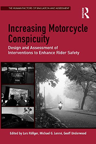 Increasing Motorcycle Conspicuity: Design and Assessment of Interventions to Enhance Rider Safety (The Human Factors of Simulation and Assessment Series) ()