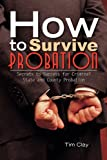 How to Survive Probation, Tim Clay, 1456895567